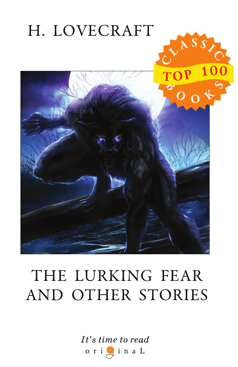 Lovecraft H. The Lurking Fear and Other Stories lovecraft h the white ship the tree the tomb short stories