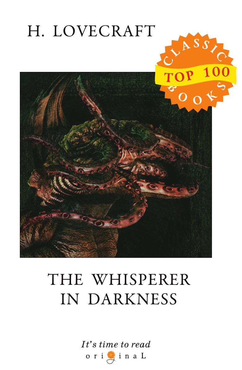 лучшая цена Lovecraft H. The Whisperer in Darkness
