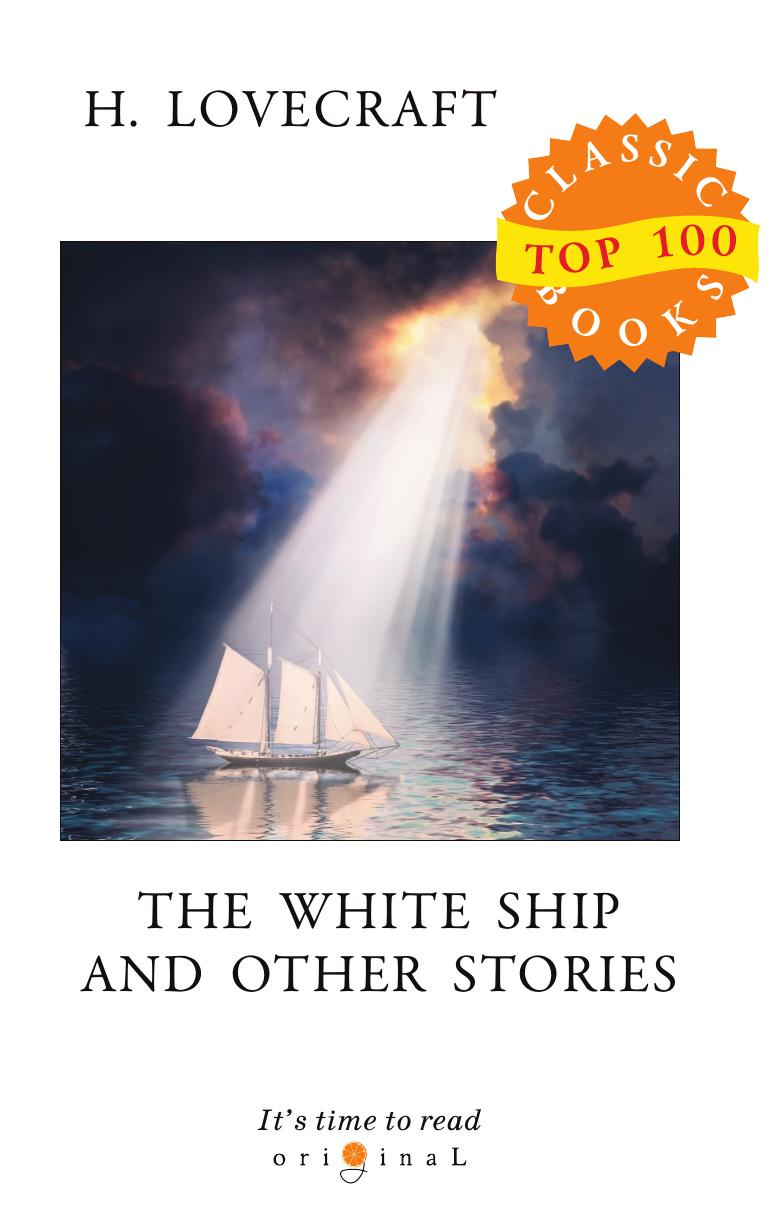 Lovecraft H. The White Ship and Other Stories h p lovecraft the cats of ulthar