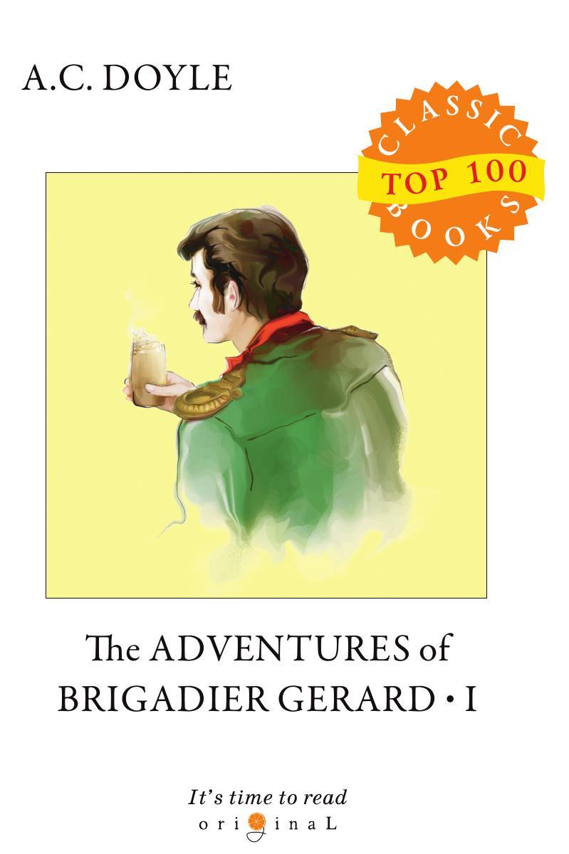 Doyle A.C. The Adventures of Brigadier Gerard I doyle a c the adventures of brigadier gerard i