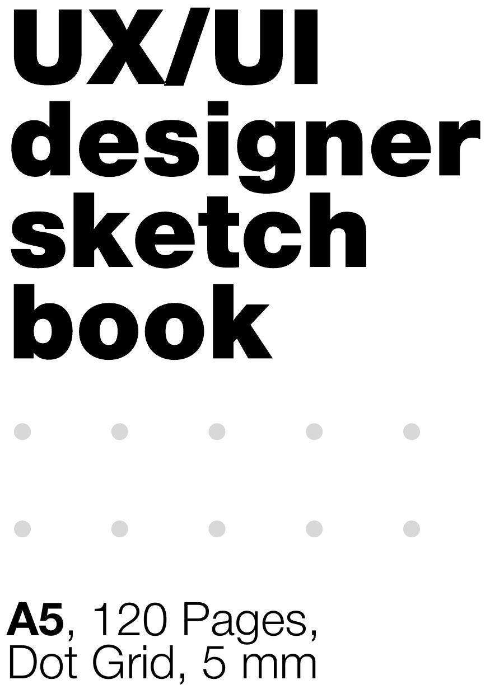 Osuka Ivanika UI/UX Designer's SketchBook. A5, 80 Pages, Dot Grid. Блокнот в точку, скетчбук для дизайнеров А5, 80 стр., точка, сетка 5 мм donald chesnut ux for dummies