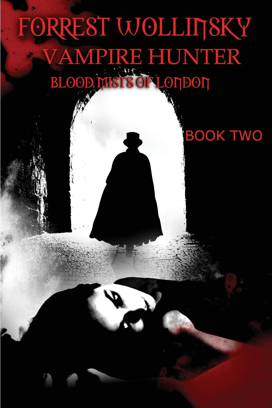 Leonard D. Hilley II Forrest Wollinsky Vampire Hunter. Blood Mists of London varney the vampire or the feast of blood one volume edition