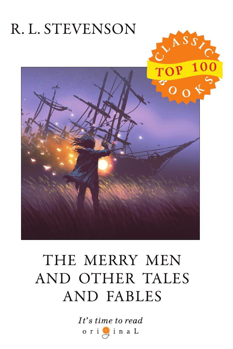 Stevenson R.L. The Merry Men and Other Tales and Fables stevenson r the merry men and other tales and fables
