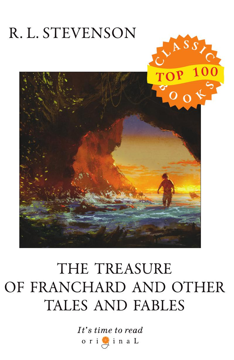 купить Stevenson R.L. The Treasure of Franchard and Other Tales and Fables по цене 639 рублей