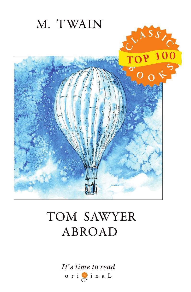 лучшая цена Twain M. Tom Sawyer Abroad