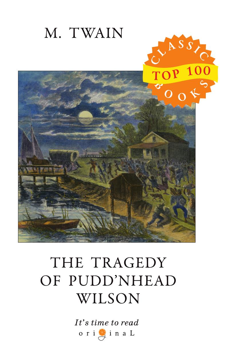 Twain M. The Tragedy of Pudd.nhead Wilson m twain the tragedy of pudd'nhead wilson