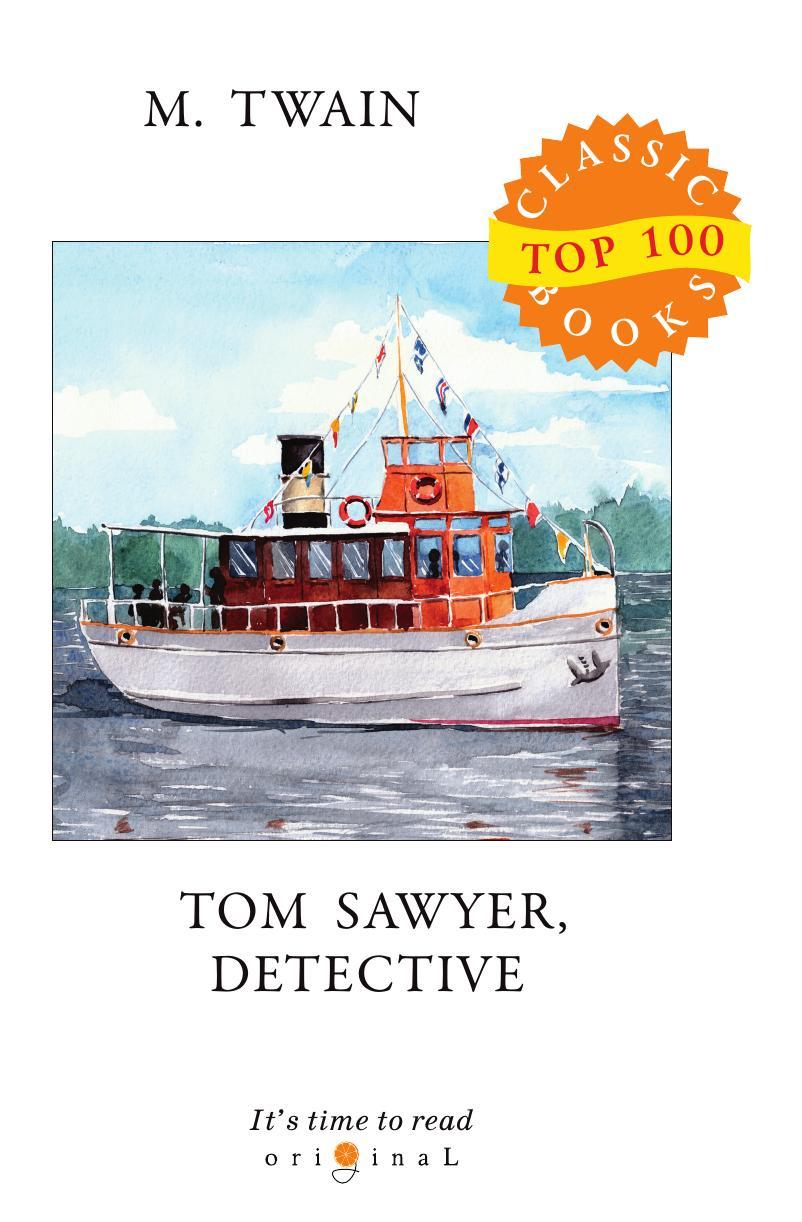 лучшая цена Twain M. Tom Sawyer, Detective