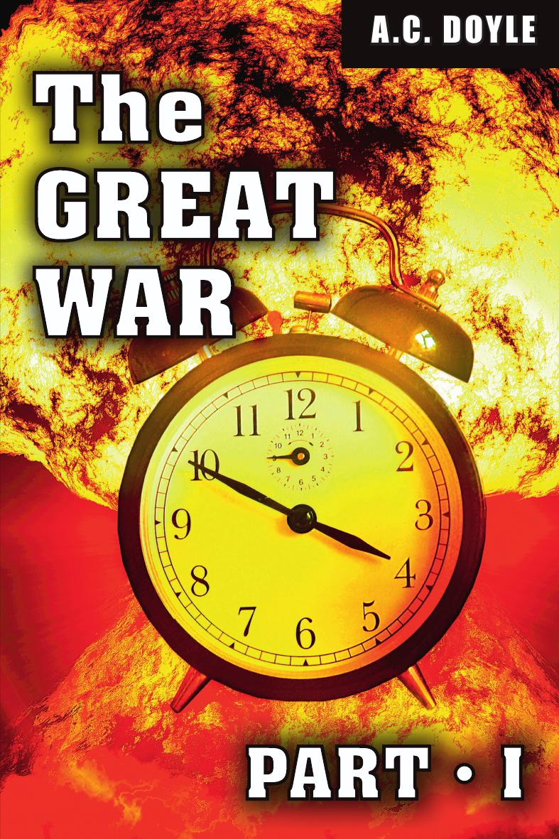 Doyle A.C. The Great War. Part I a c doyle great britain and the next war