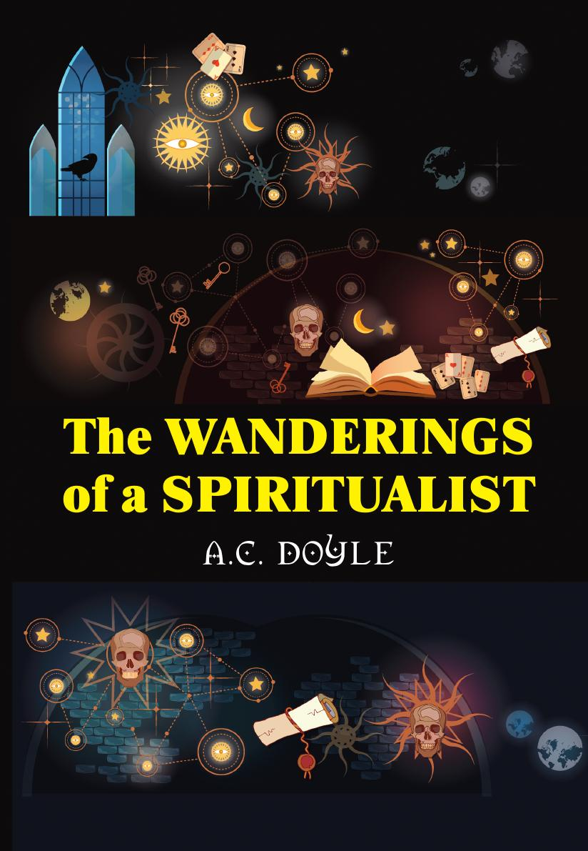 Doyle A.C. The Wanderings of a Spiritualist a c doyle the history of the spiritualism