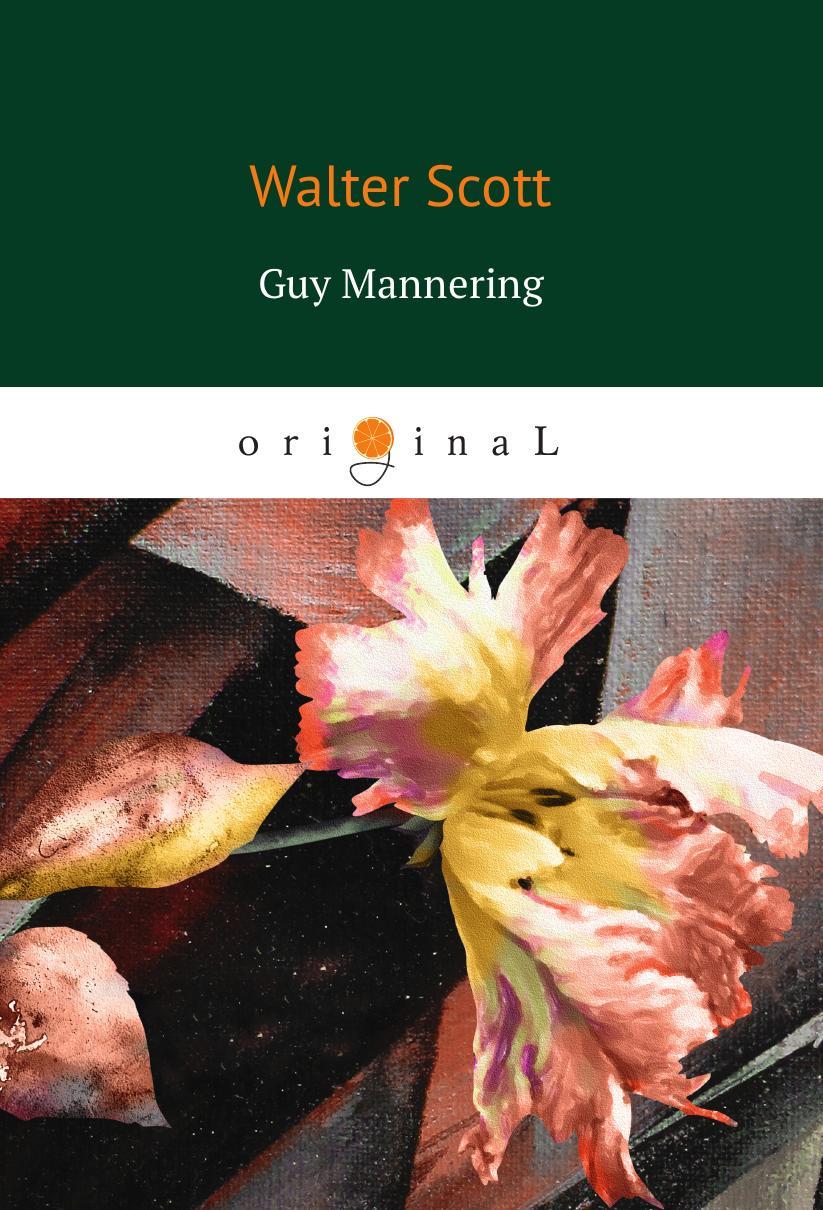 Scott W. Guy Mannering scott w guy mannering гай мэннеринг на английском языке