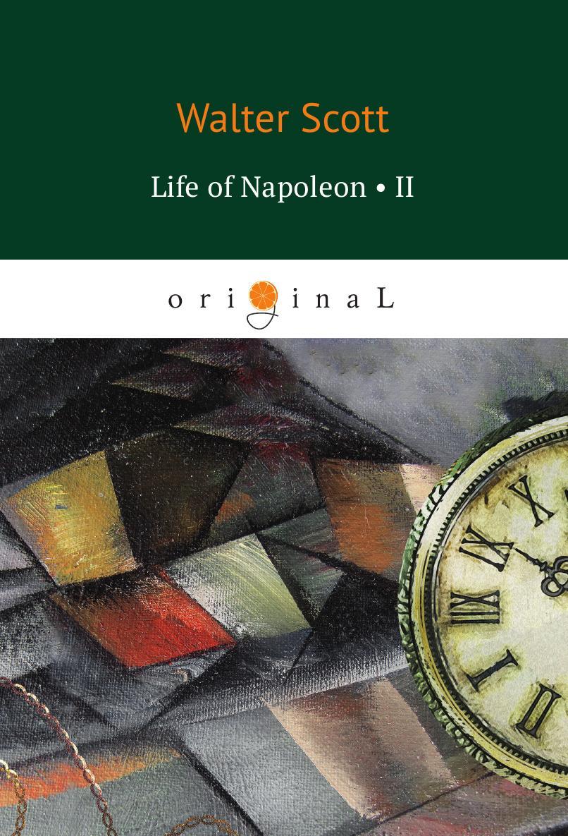 лучшая цена Scott W. Life of Napoleon II