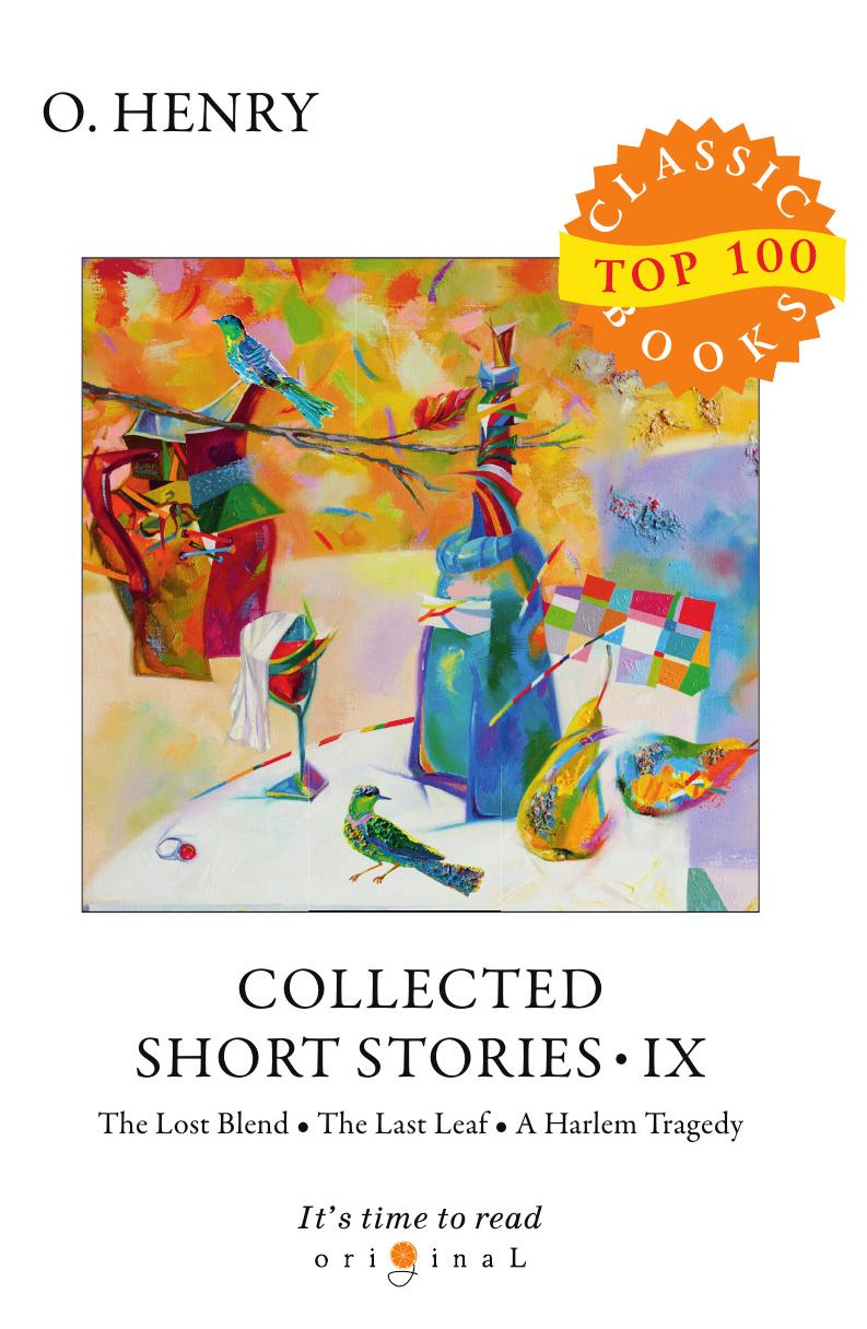 Henry O. Collected Short Stories IX henry o the gift of the magi and other short stories