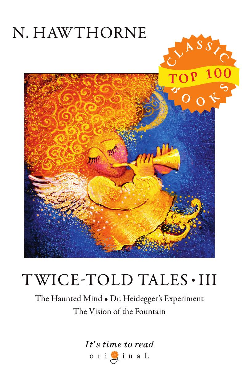 Hawthorne N. Twice-Told Tales III hawthorne tales and sketches