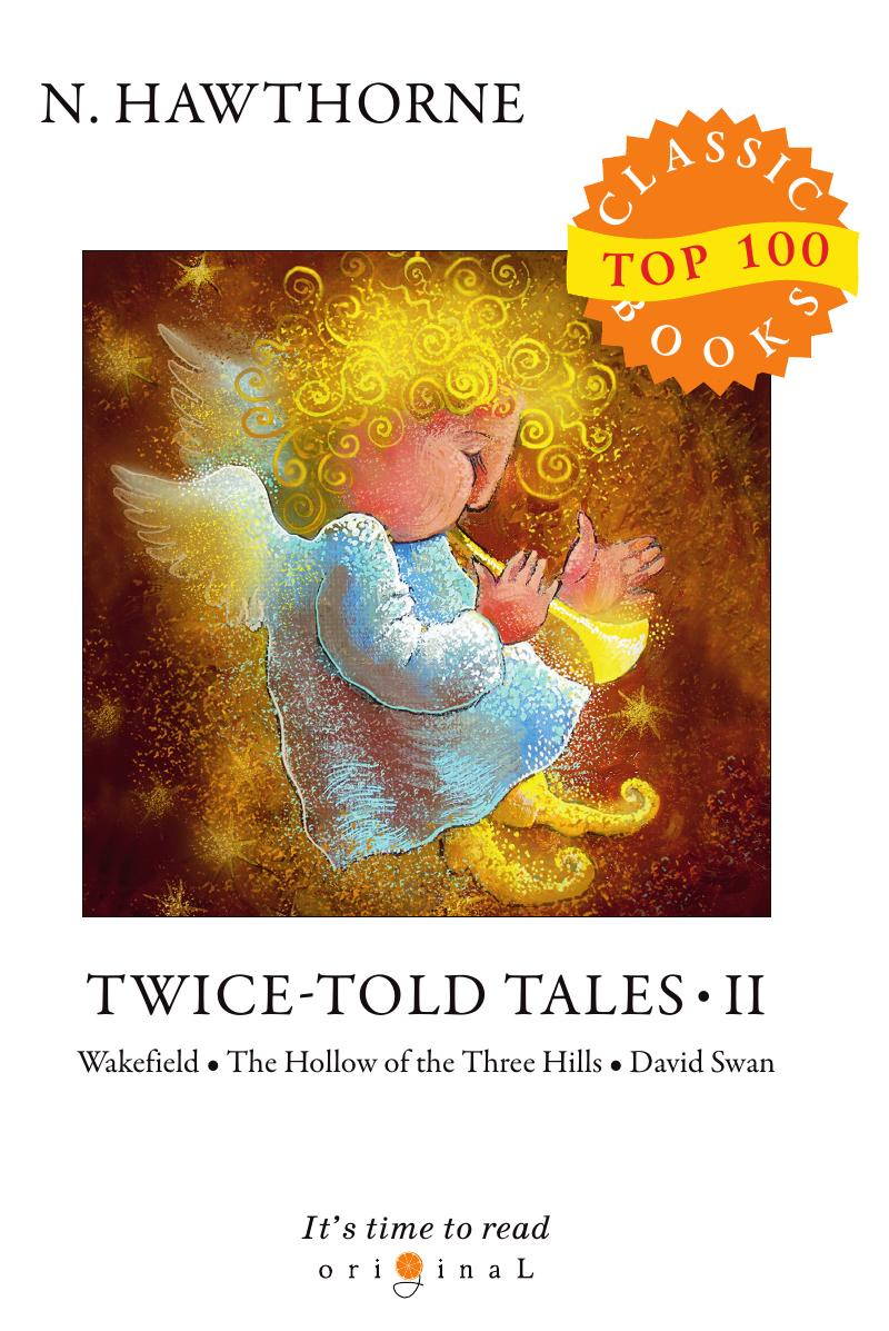 Hawthorne N. Twice-Told Tales II hawthorne tales and sketches