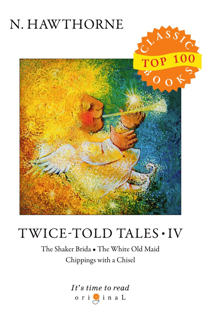 Hawthorne N. Twice-Told Tales IV hawthorne tales and sketches