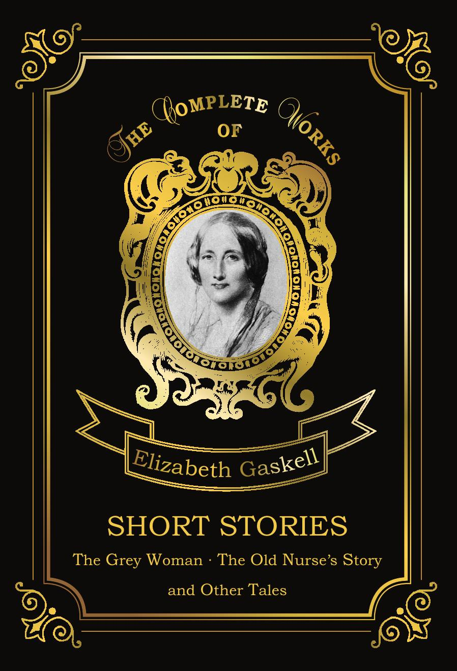Gaskell E.C. Short Stories e c gaskell short stories the old nurse s story and other tales