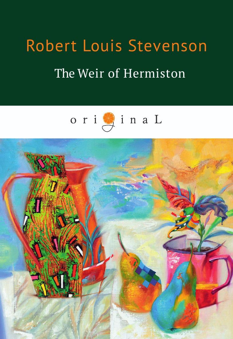 Stevenson R.L. The Weir Hermison stevenson r weir of hermiston