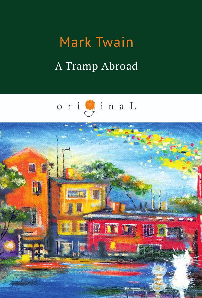 Twain M. A Tramp Abroad цена в Москве и Питере