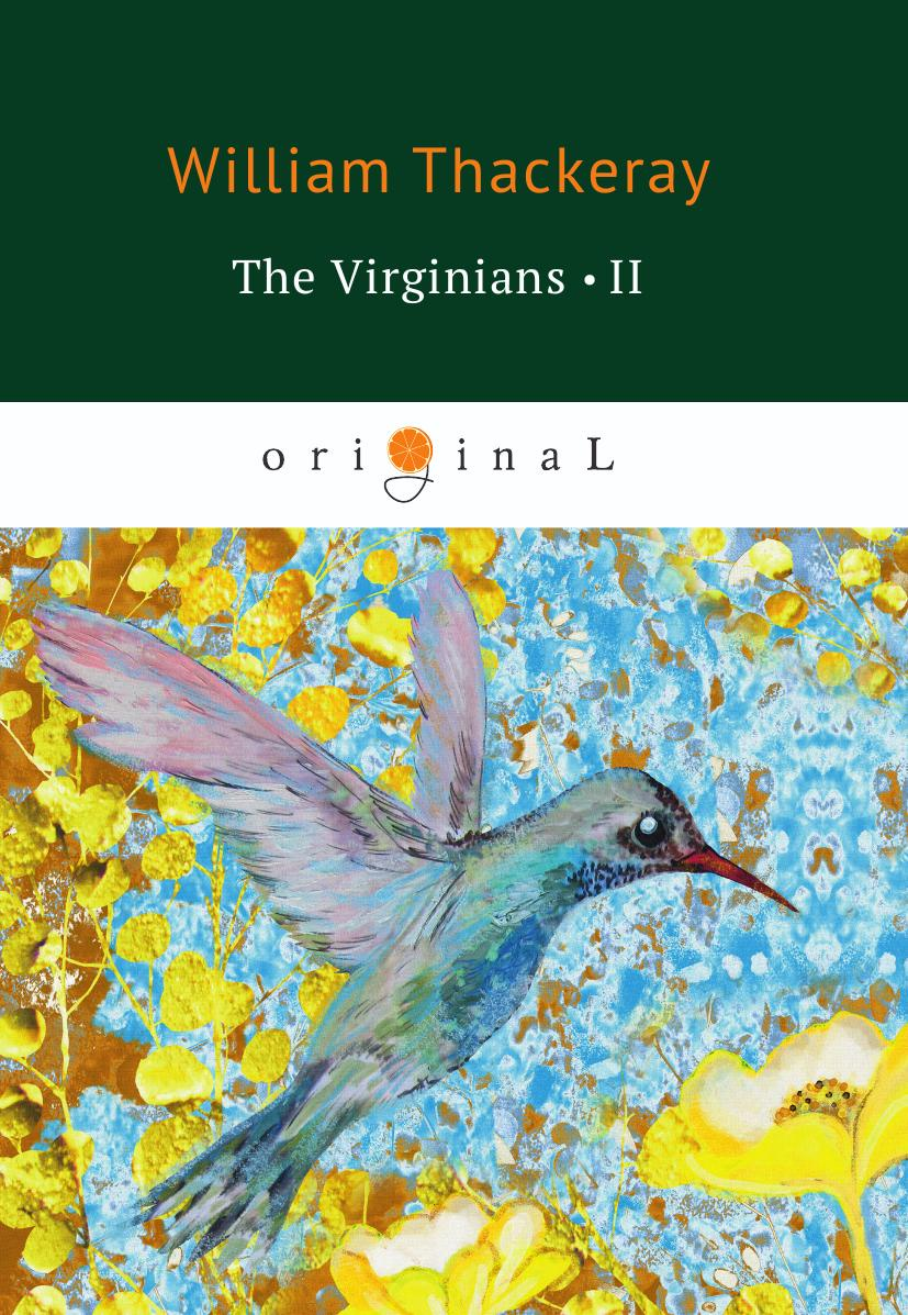 Thackeray W. The Virginians II w thackeray the virginians i