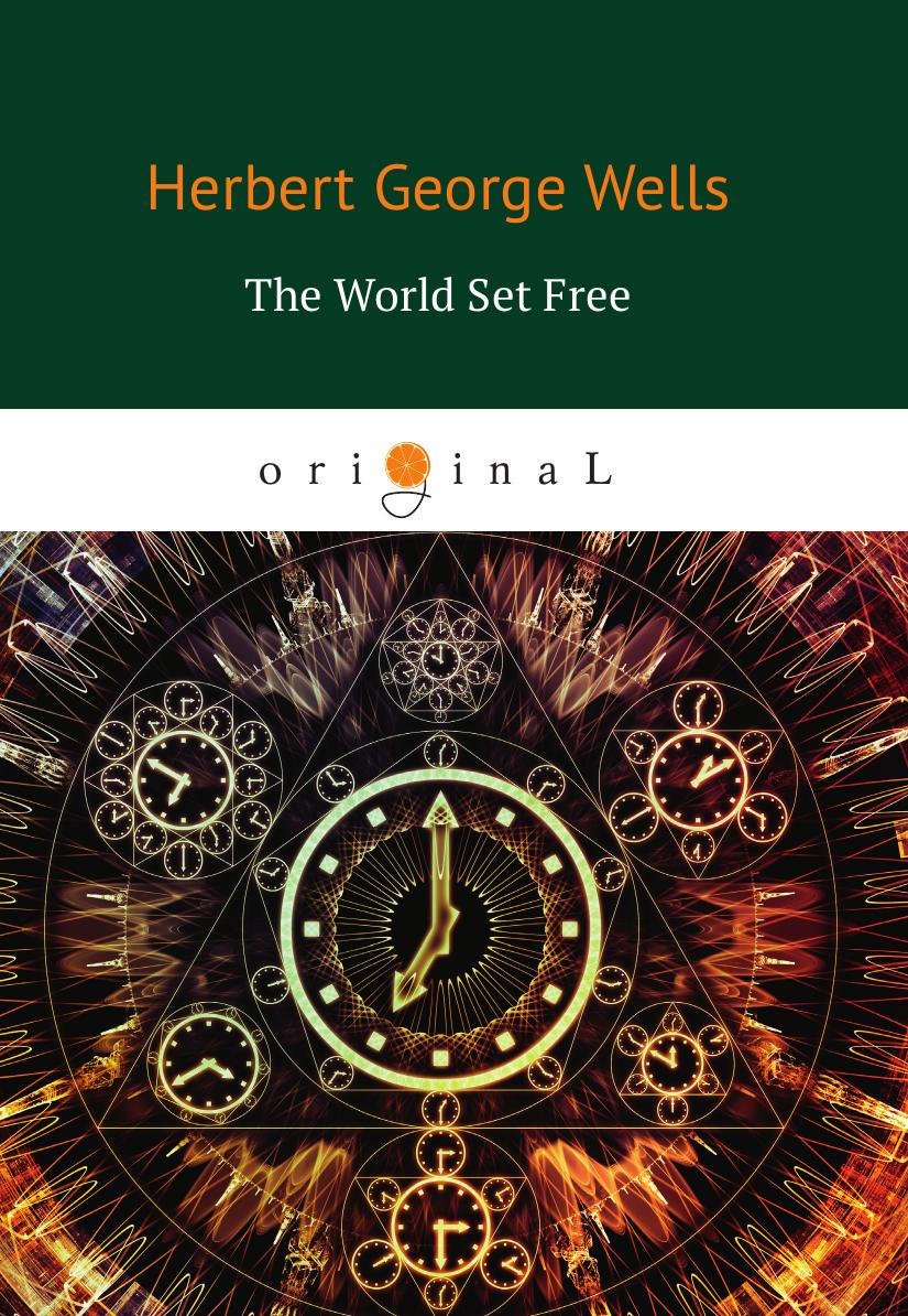 Wells H.G. The World Set Free