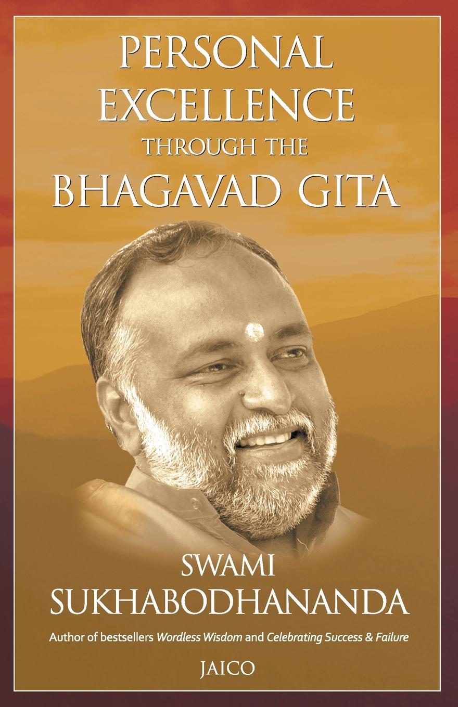 Swami Sukhabodhananda Personal Excellence Through The Bhagavad Gita the wisdom of yoga