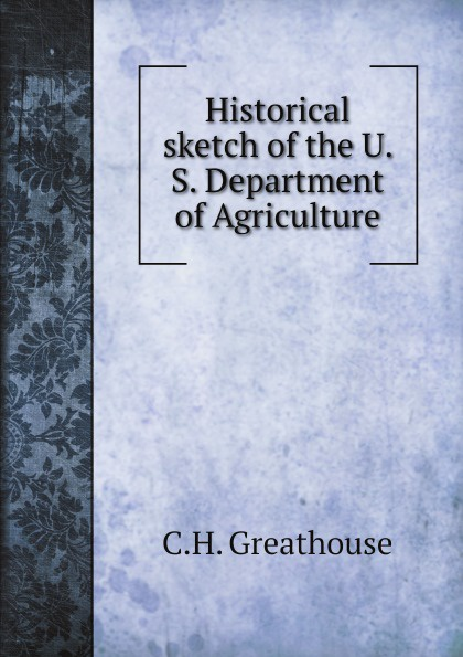 C.H. Greathouse Historical sketch of the U. S. Department of Agriculture свитшот print bar fck u dust