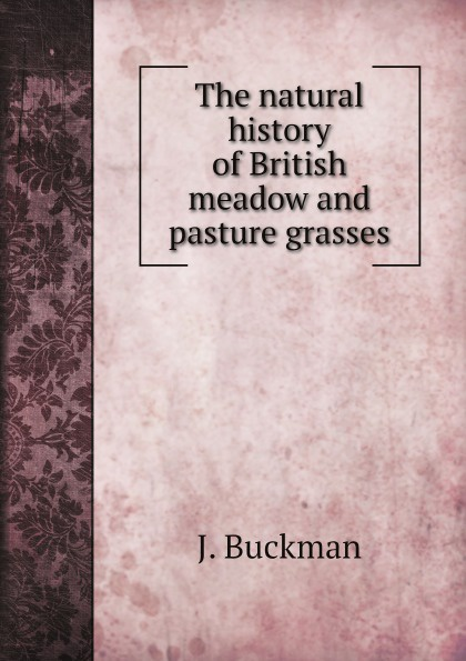 цены на J. Buckman The natural history of British meadow and pasture grasses  в интернет-магазинах