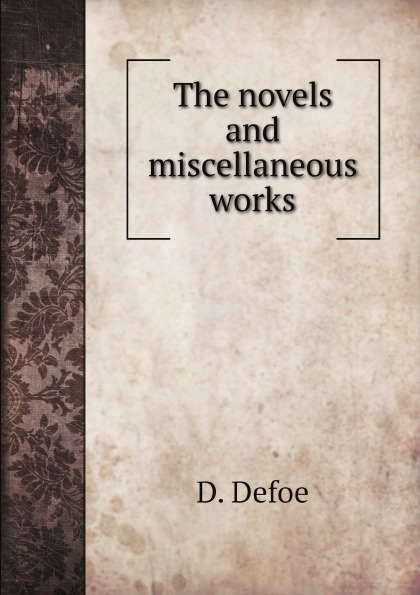 D. Defoe The novels and miscellaneous works defoe d novels