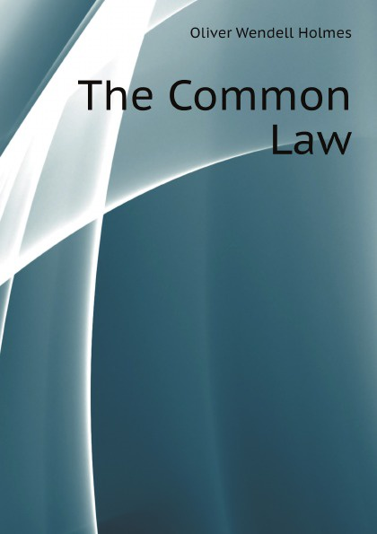 Oliver Wendell Holmes The Common Law