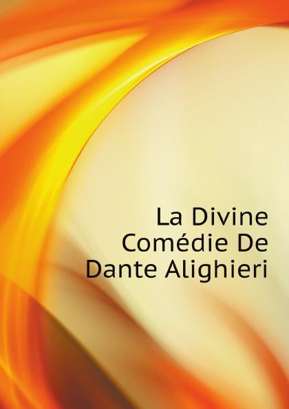 Dante Alighieri La Divine Comedie De Dante Alighieri dante alighieri la divine comedie de dante 1