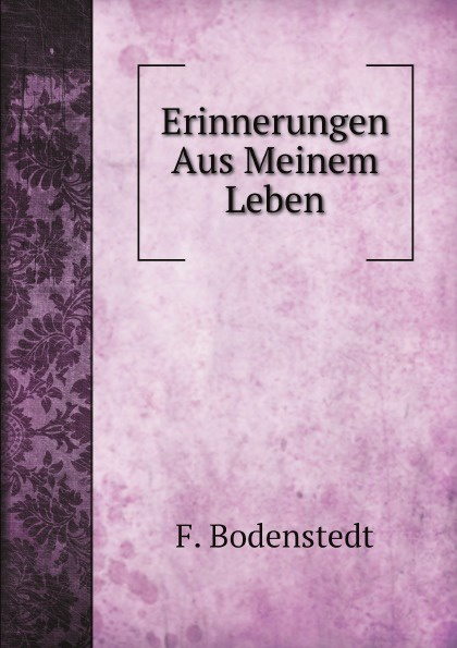 F. Bodenstedt Erinnerungen Aus Meinem Leben x scharwenka klange aus meinem leben erinnerungen eines musikers