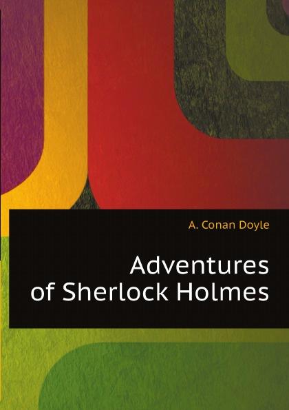 Doyle Arthur Conan Adventures of Sherlock Holmes