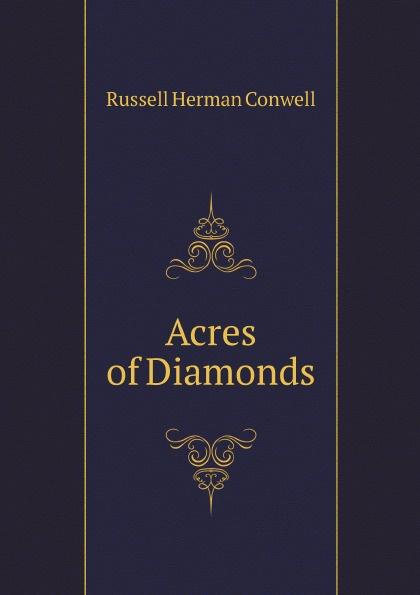 R.H. Conwell Acres of Diamonds acres of diamonds