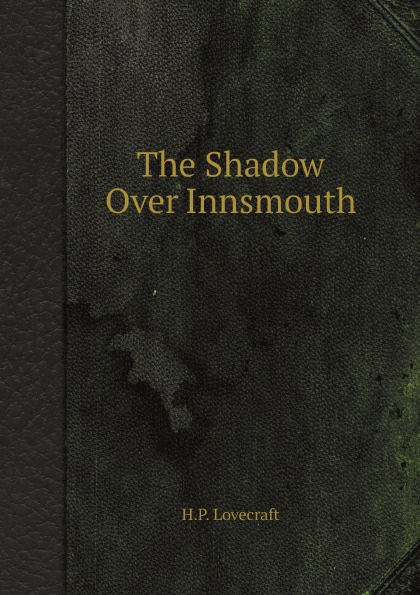 цены H.P. Lovecraft The Shadow Over Innsmouth