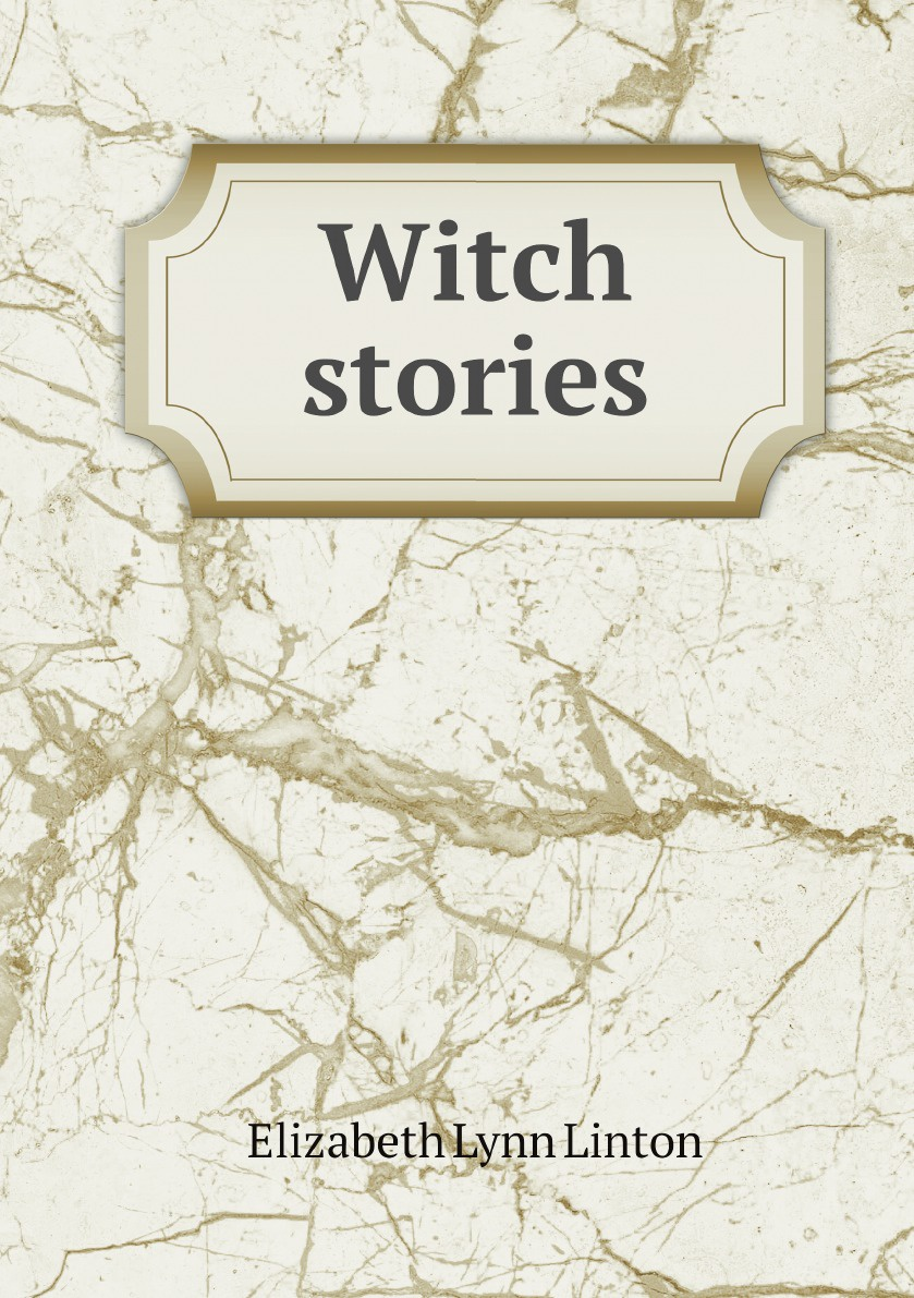 Elizabeth Lynn Linton Witch stories