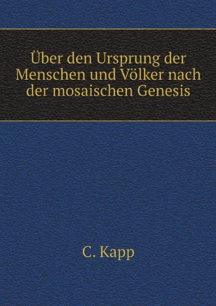 C. Kapp Uber den Ursprung der Menschen und Volker nach der mosaischen Genesis