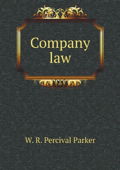 William Ruston Percival Parker Company law european company law