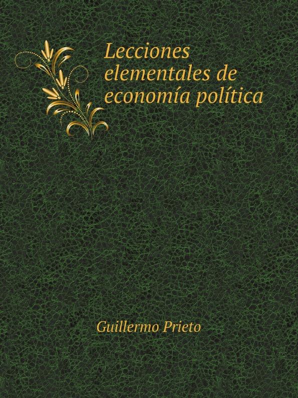 Guillermo Prieto Lecciones elementales de economia politica díaz caneja guillermo escuela de humorismo