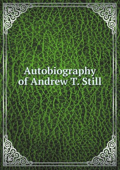 лучшая цена A.T.Still Autobiography of Andrew T. Still
