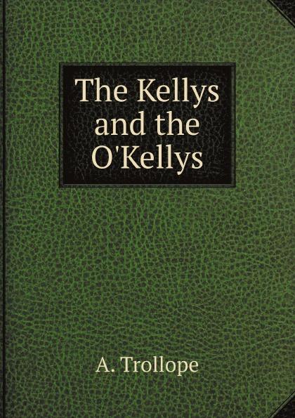 A. Trollope The Kellys and the O'Kellys недорго, оригинальная цена