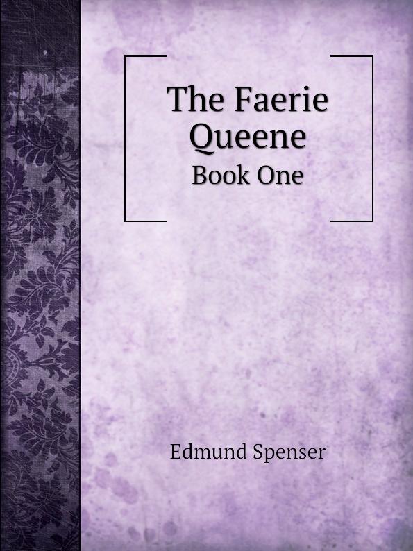 E. Spenser The Faerie Queene. Book One цена и фото