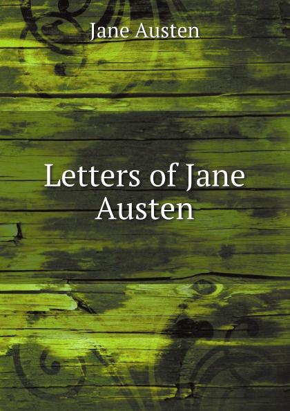 Jane Austen Letters of Jane Austen