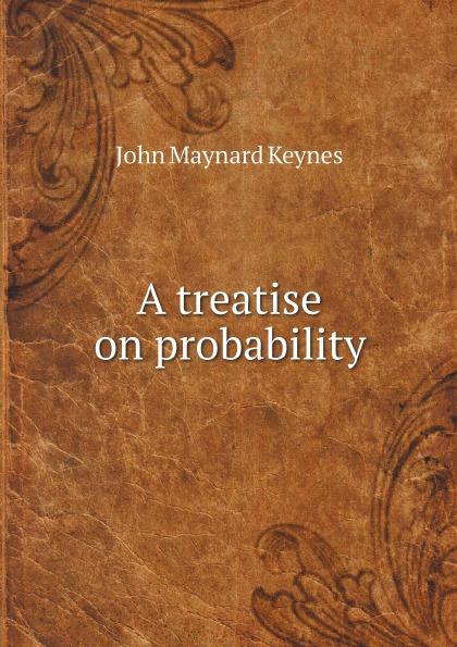 лучшая цена John Maynard Keynes A treatise on probability