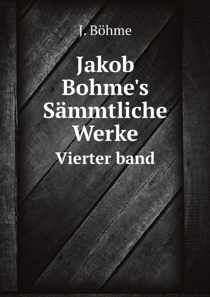 лучшая цена J. Böhme Jakob Bohme's Sammtliche Werke. Vierter band