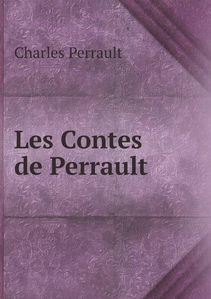 цена Charles Perrault Les Contes de Perrault онлайн в 2017 году