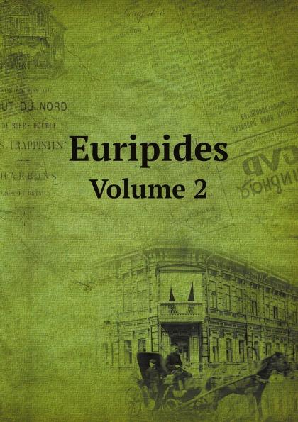 Euripides Euripides. Volume 2 euripides euripides volume 2