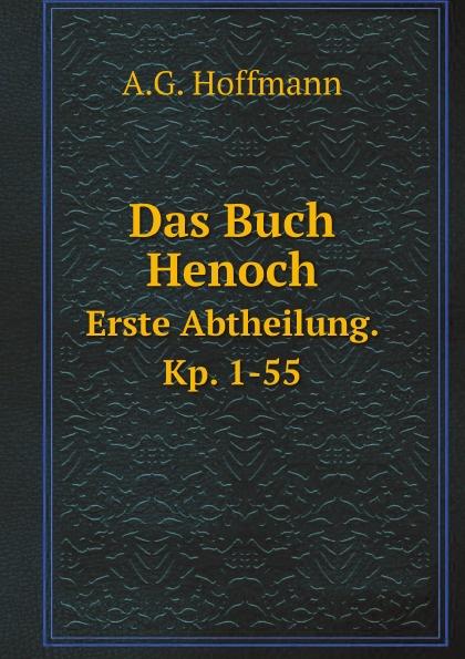 A.G. Hoffmann Das Buch Henoch. Erste Abtheilung. Kp. 1-55 henoch das zeitschiff