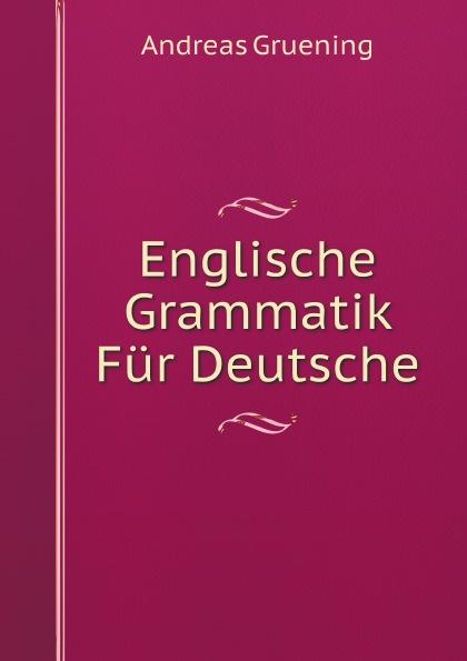 Andreas Gruening Englische Grammatik Fur Deutsche