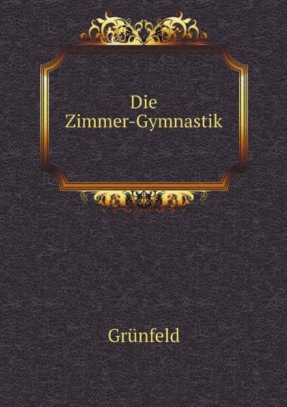 Grünfeld Die Zimmer-Gymnastik karbe pasch gymnastik zur entspannung