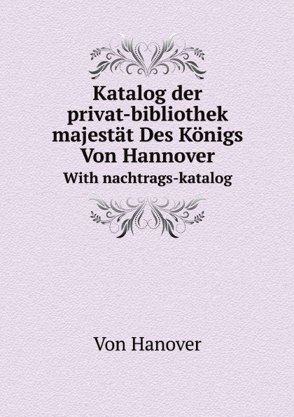 Hanover Katalog der privat-bibliothek seiner majestat Des Konigs Von Hannover. With nachtrags-katalog 2x filter 2x cotton filter vacuum cleaner filters hepa part for samsung cup sc65 66 67 68 series vacuum cleaner dust filter